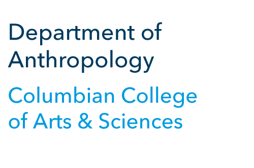 Department of Anthropology Columbian College of Arts & Sciences